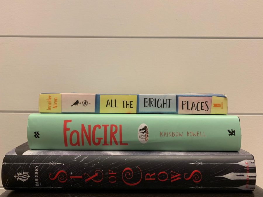 All the Bright Places by Jennifer Niven, Fangirl by Rainbow Rowell, and Six Of Crows by Leigh Bardugo